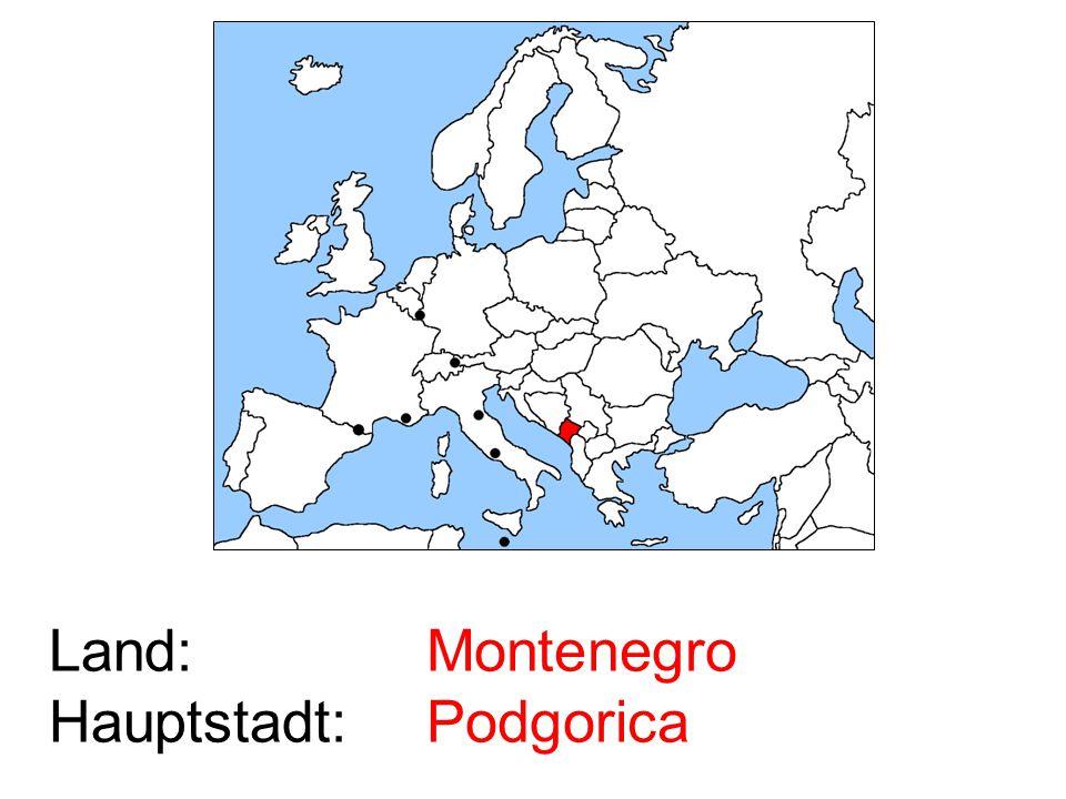 Land: Hauptstadt: Montenegro Podgorica