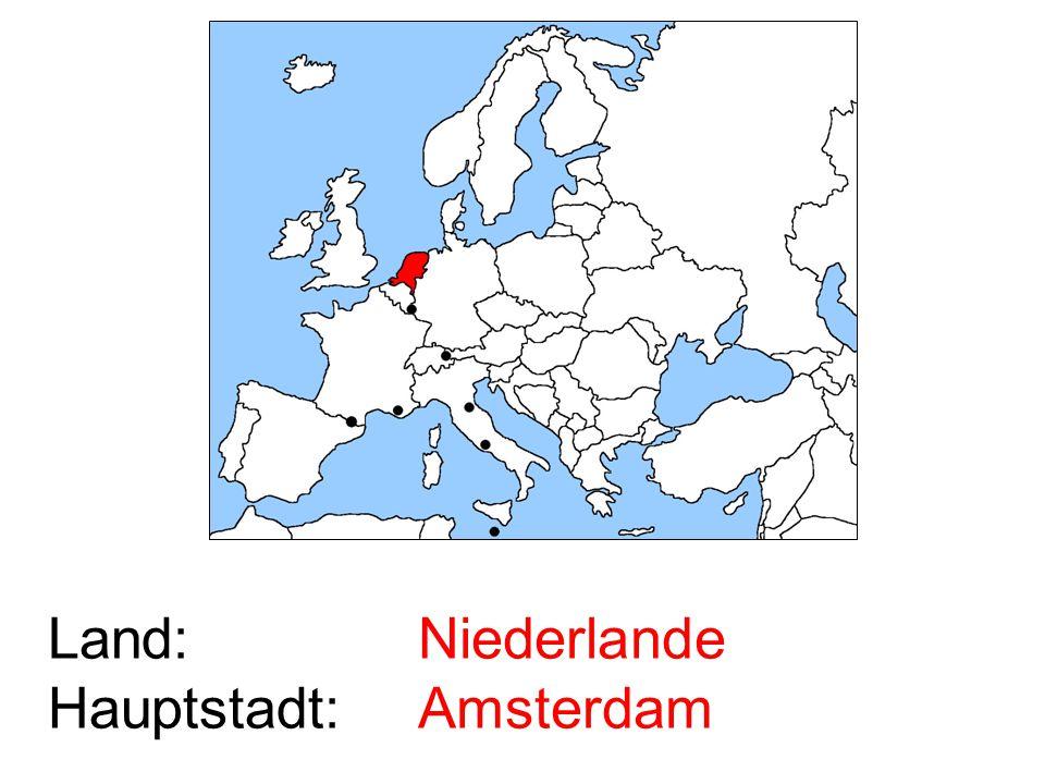 Land: Hauptstadt: Niederlande Amsterdam
