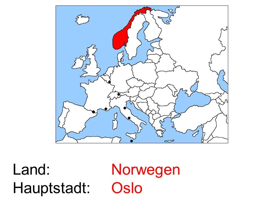 Land: Hauptstadt: Norwegen Oslo