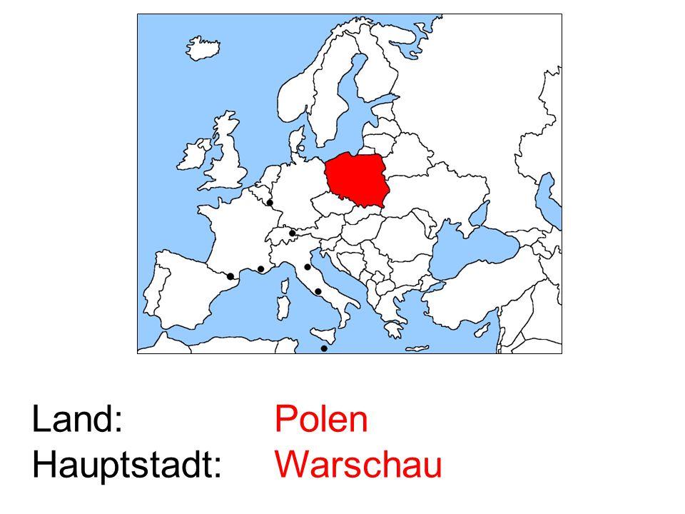 Land: Hauptstadt: Polen Warschau