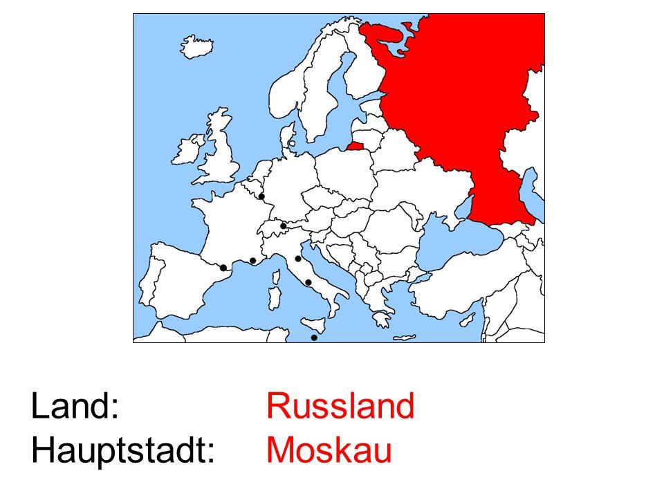 Land: Hauptstadt: Russland Moskau