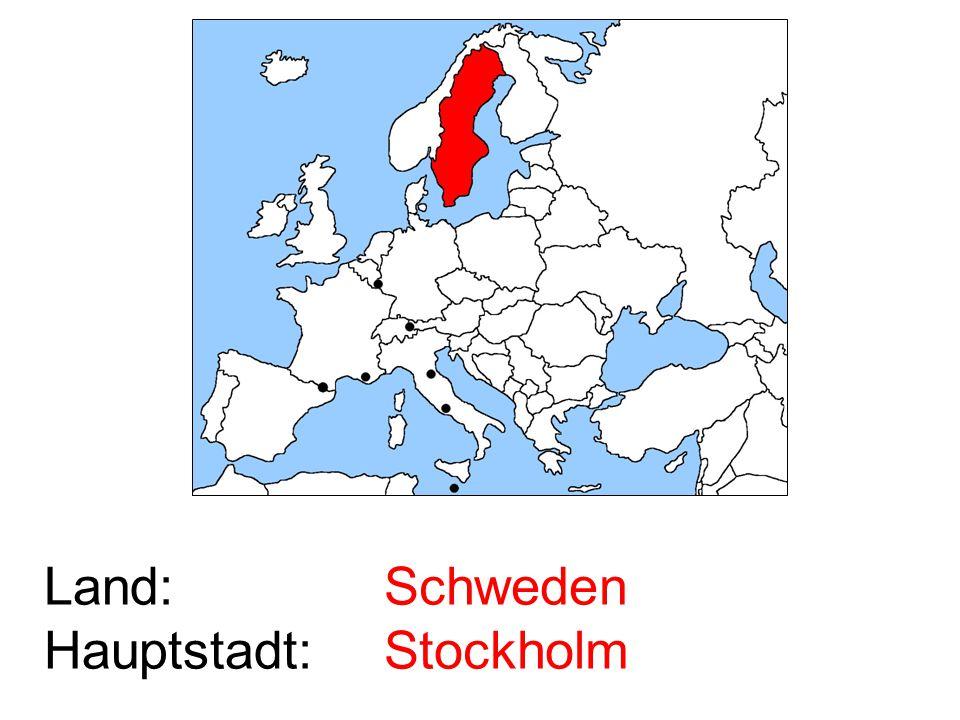 Land: Hauptstadt: Schweden Stockholm