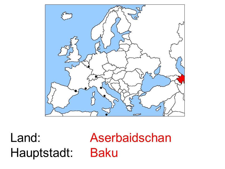 Land: Hauptstadt: Aserbaidschan Baku