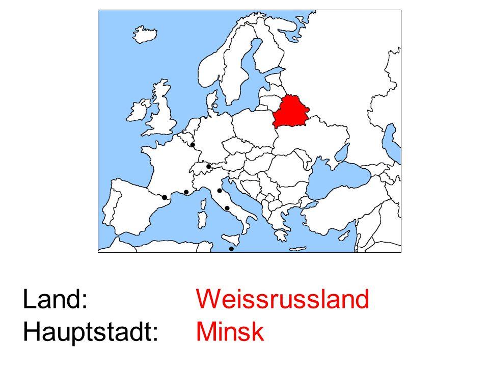 Land: Hauptstadt: Weissrussland Minsk