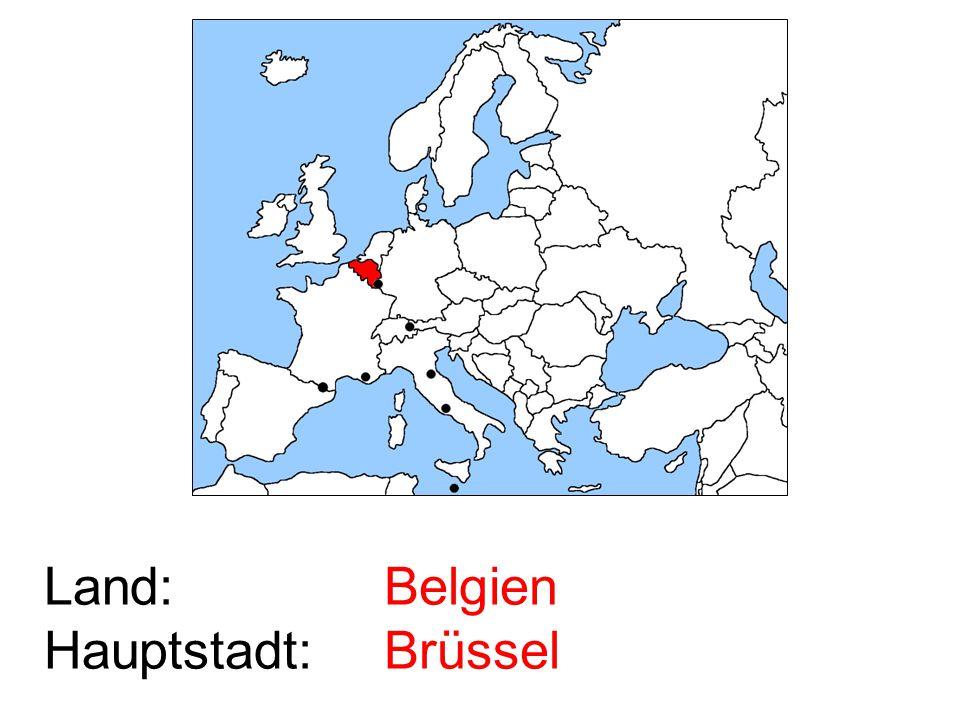 Land: Hauptstadt: Belgien Brüssel