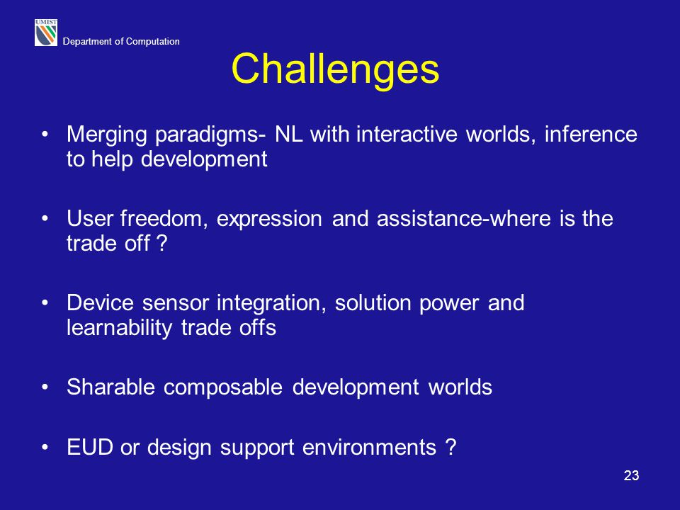 Challenges Merging paradigms- NL with interactive worlds, inference to help development.