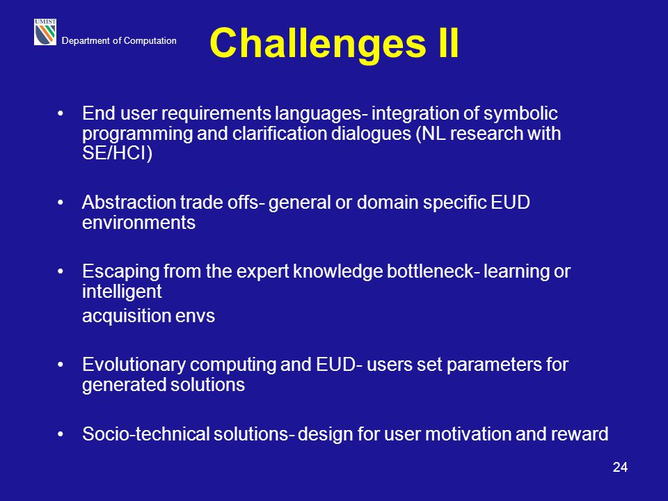 Challenges II End user requirements languages- integration of symbolic programming and clarification dialogues (NL research with SE/HCI)