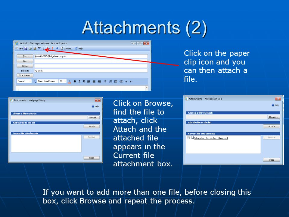 Attachments (2) Click on the paper clip icon and you can then attach a file.