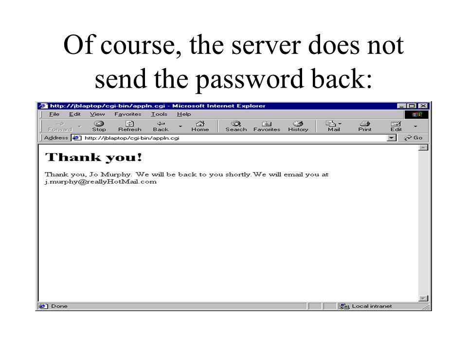 Of course, the server does not send the password back: