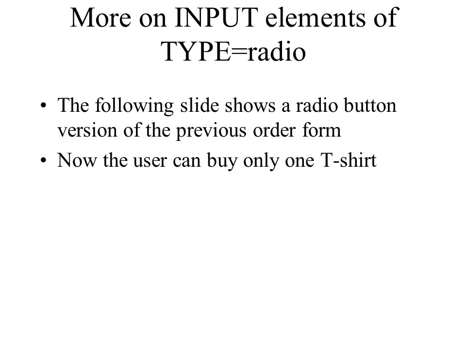 More on INPUT elements of TYPE=radio