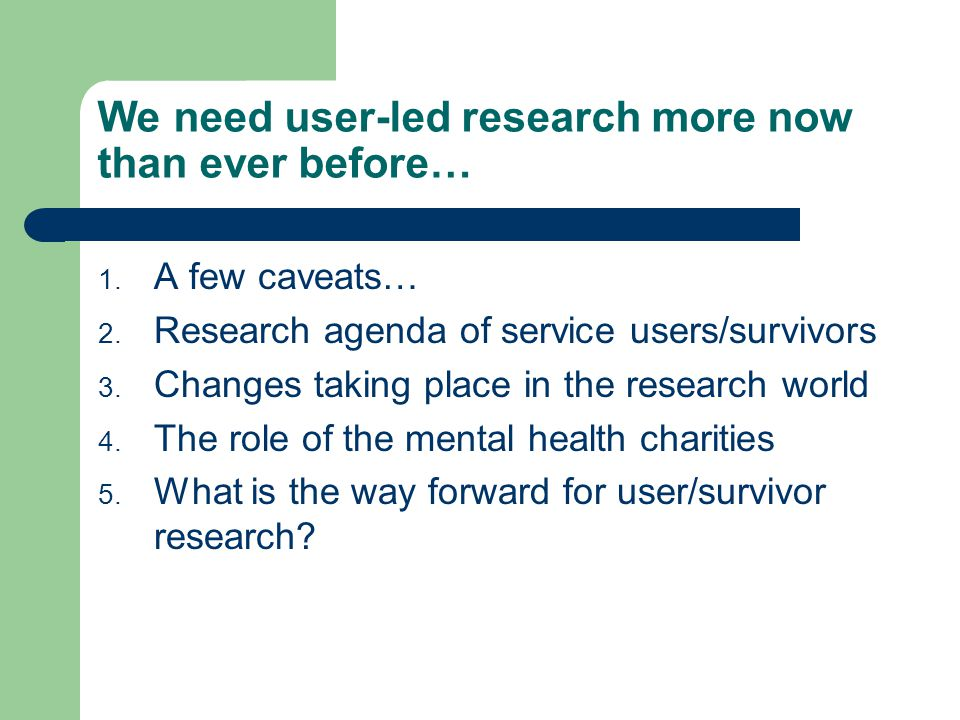 We need user-led research more now than ever before…