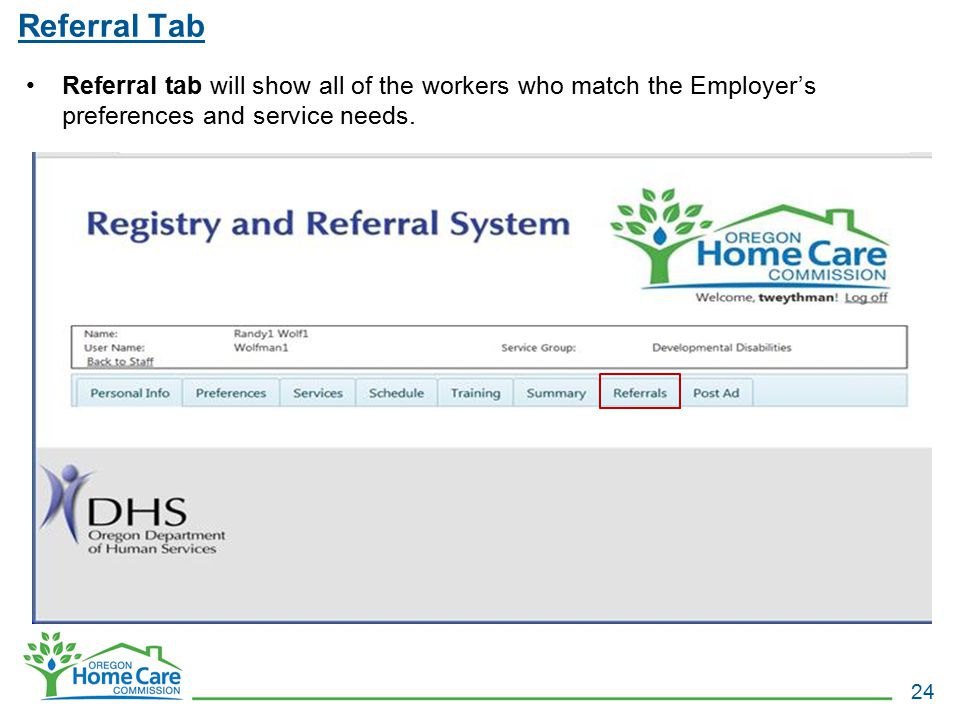 Referral Tab Referral tab will show all of the workers who match the Employer's preferences and service needs.