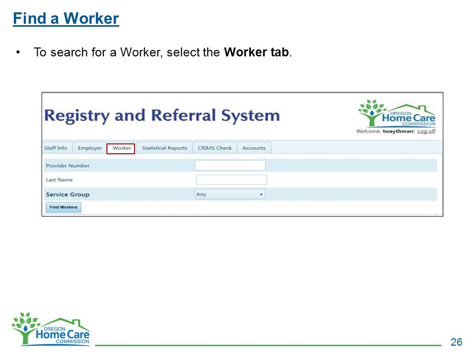 Find a Worker To search for a Worker, select the Worker tab.