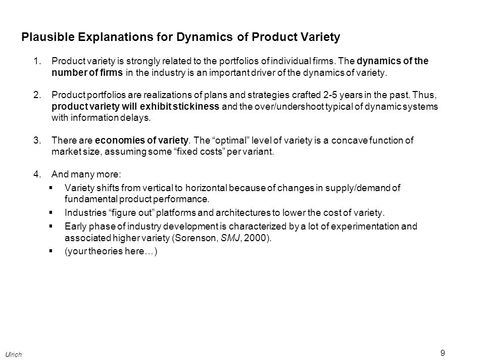 Plausible Explanations for Dynamics of Product Variety