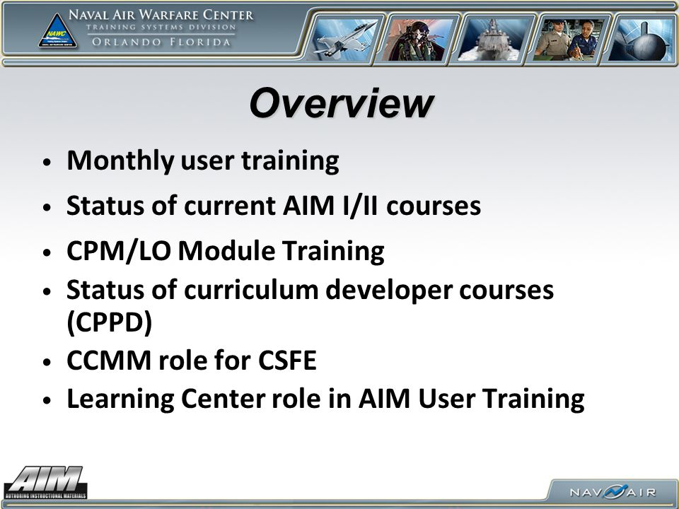 Overview Monthly user training Status of current AIM I/II courses