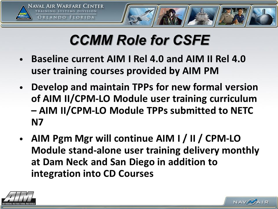 CCMM Role for CSFE Baseline current AIM I Rel 4.0 and AIM II Rel 4.0 user training courses provided by AIM PM.