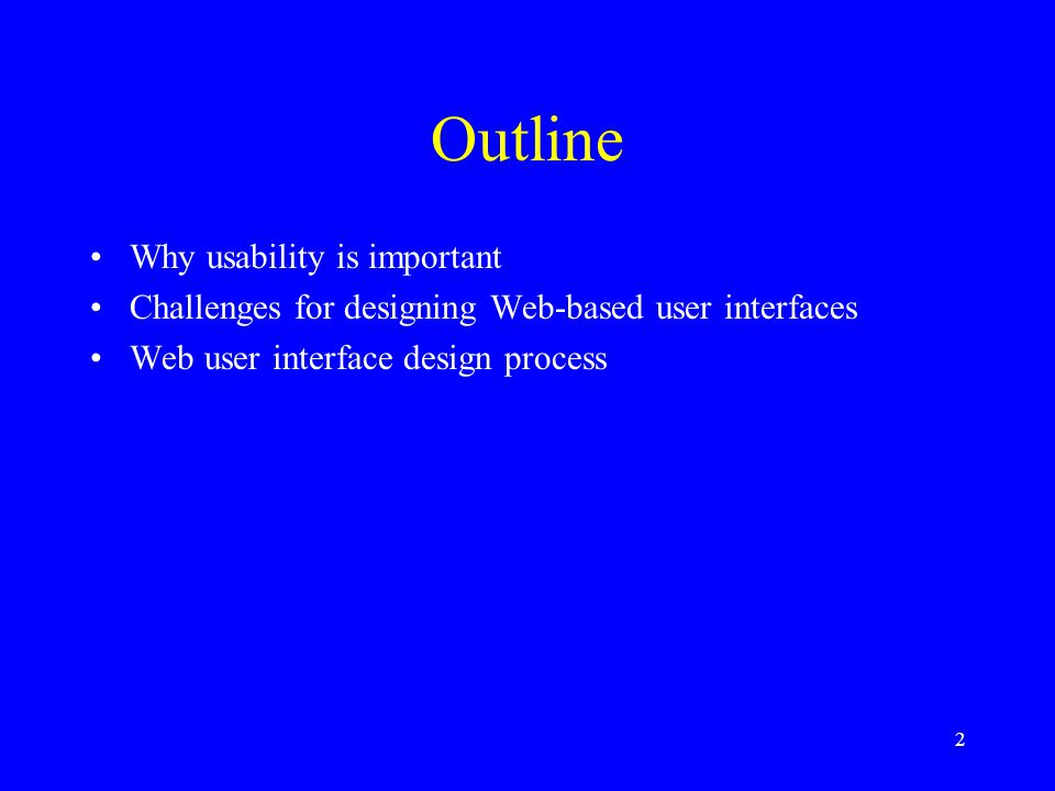 Outline Why usability is important
