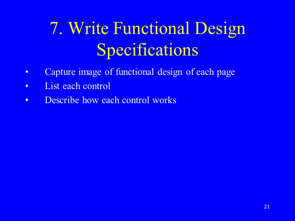 7. Write Functional Design Specifications