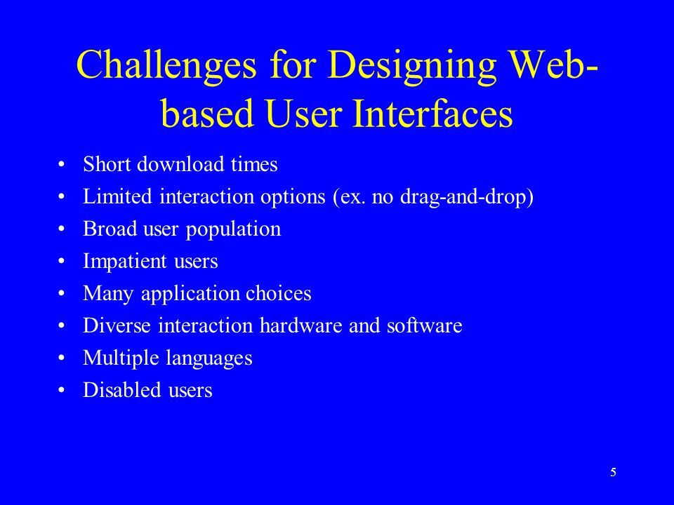 Challenges for Designing Web-based User Interfaces