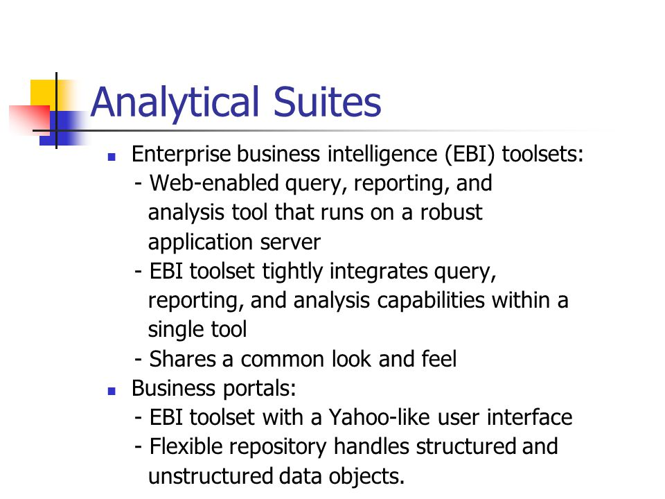 Analytical Suites Enterprise business intelligence (EBI) toolsets: