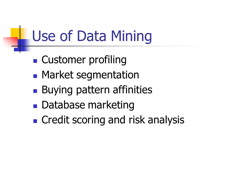Use of Data Mining Customer profiling Market segmentation