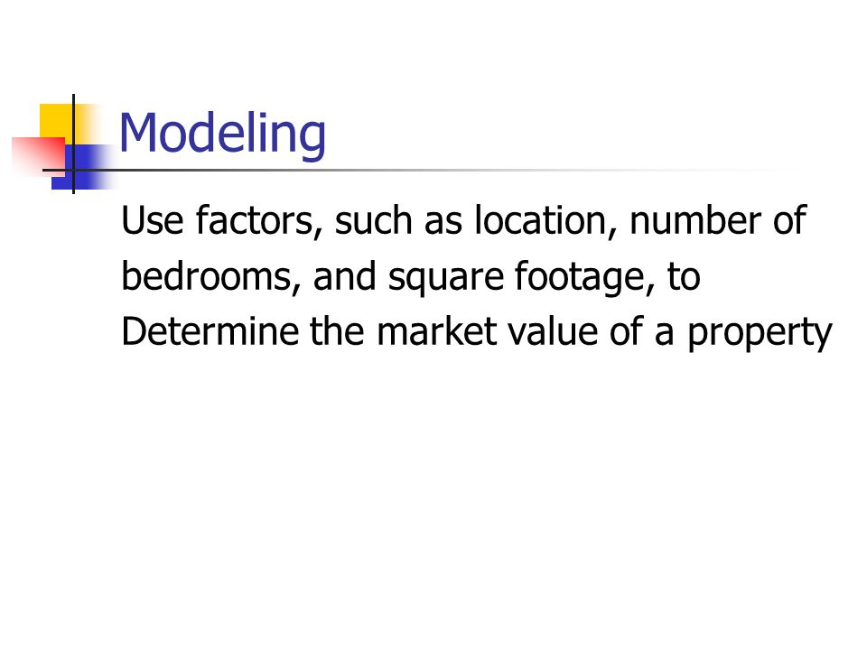 Modeling Use factors, such as location, number of