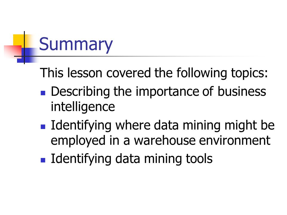 Summary This lesson covered the following topics: