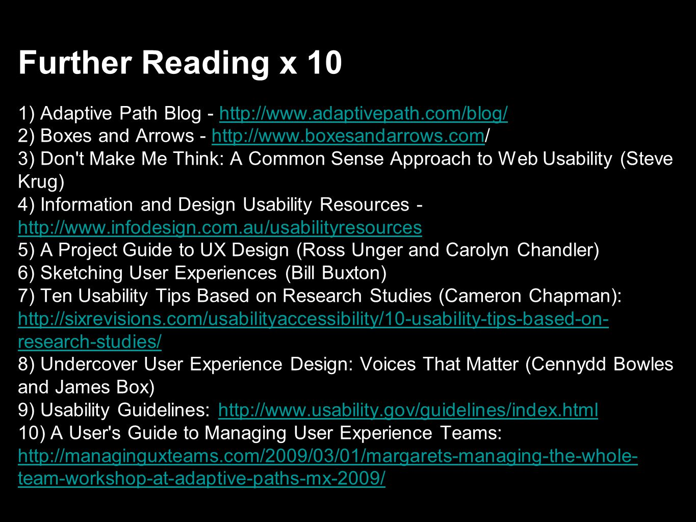 Further Reading x 10 1) Adaptive Path Blog - http://www. adaptivepath