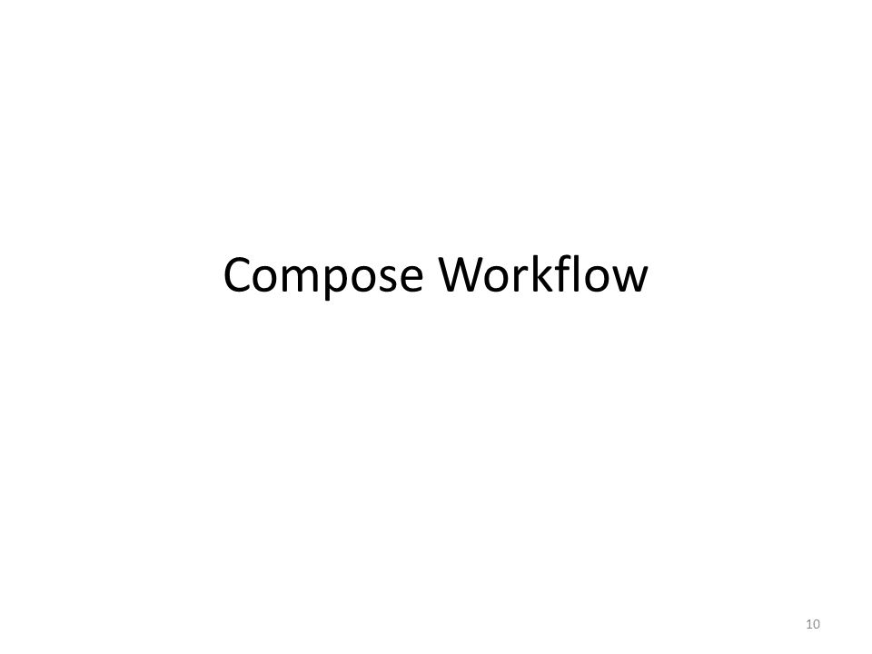 Compose Workflow