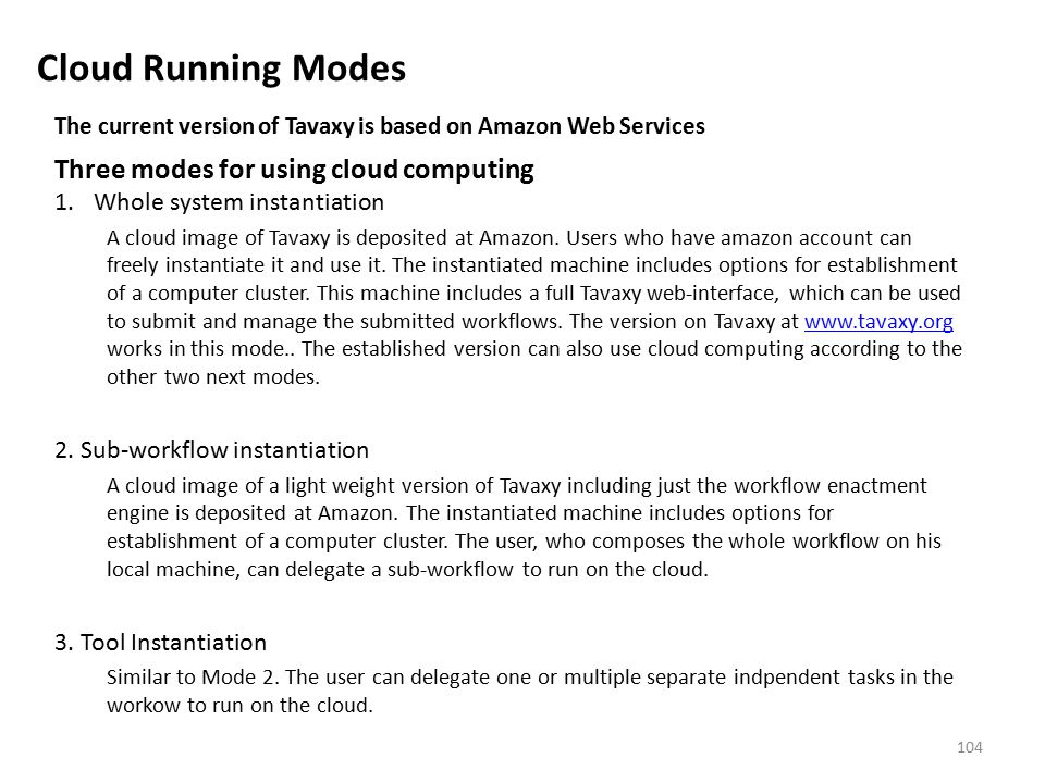 Cloud Running Modes Three modes for using cloud computing