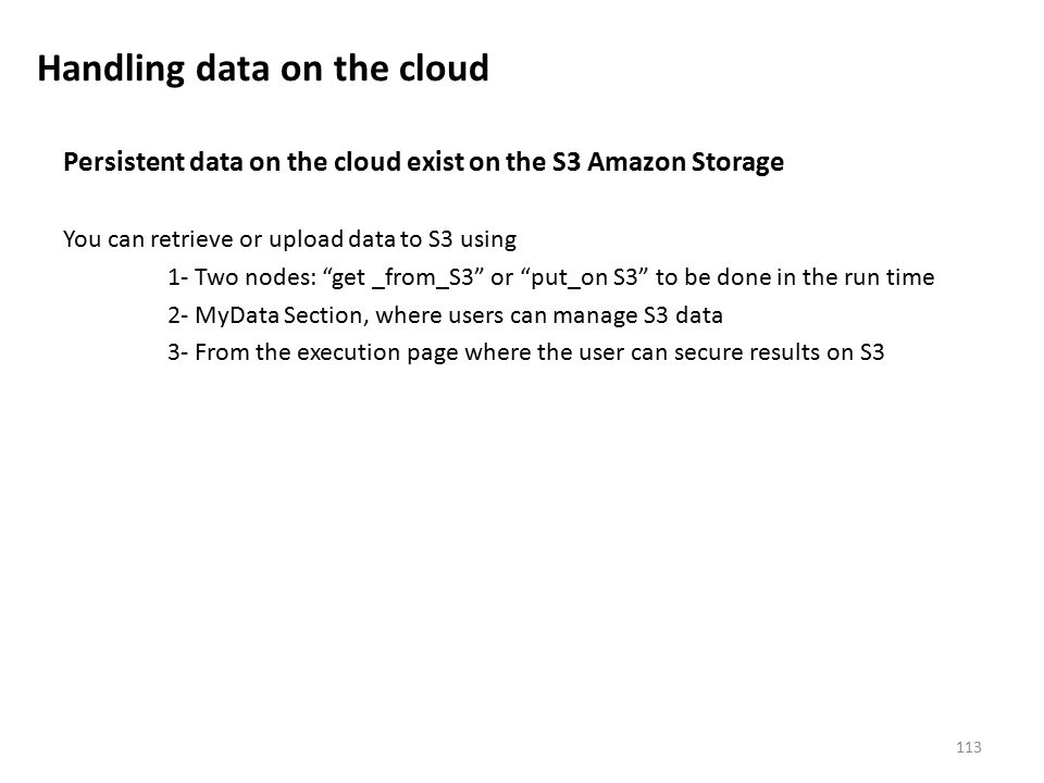 Persistent data on the cloud exist on the S3 Amazon Storage