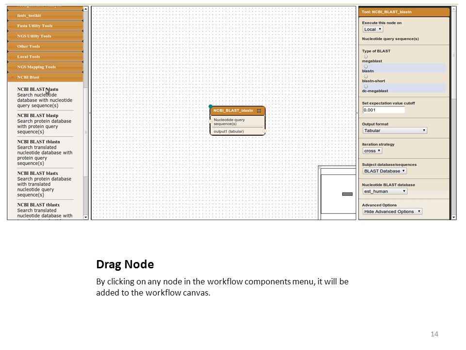 Drag Node By clicking on any node in the workflow components menu, it will be added to the workflow canvas.