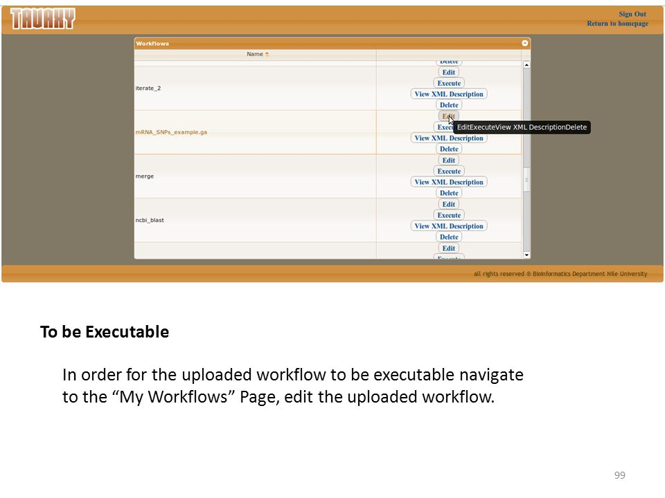 To be Executable In order for the uploaded workflow to be executable navigate to the My Workflows Page, edit the uploaded workflow.
