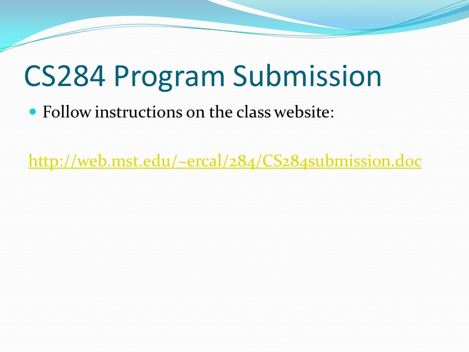 CS284 Program Submission Follow instructions on the class website: