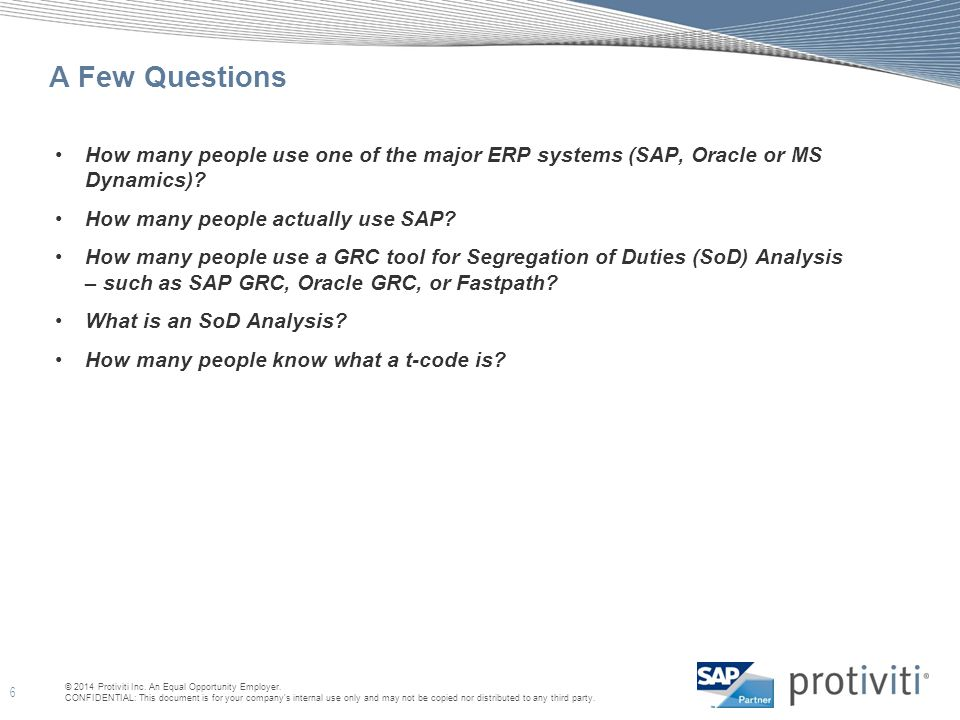 A Few Questions How many people use one of the major ERP systems (SAP, Oracle or MS Dynamics) How many people actually use SAP