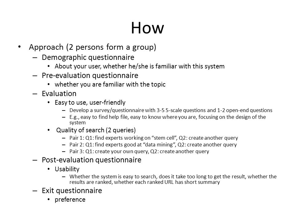 How Approach (2 persons form a group) Demographic questionnaire