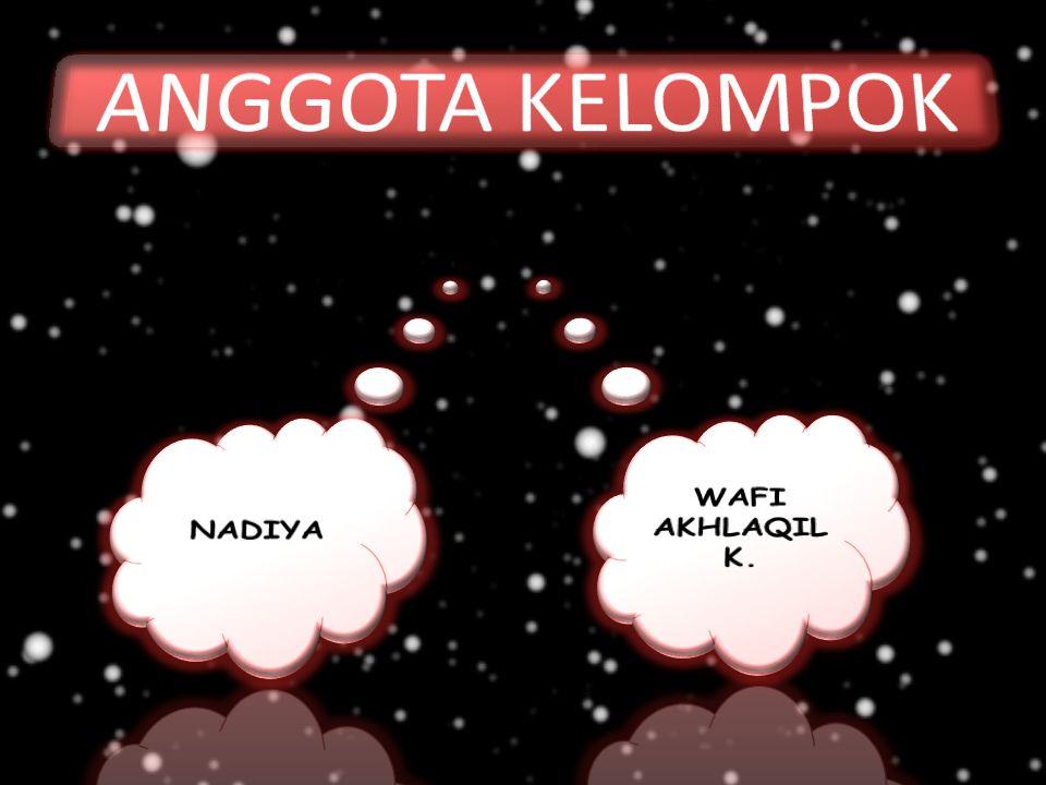 ANGGOTA KELOMPOK NADIYA WAFI AKHLAQIL K.