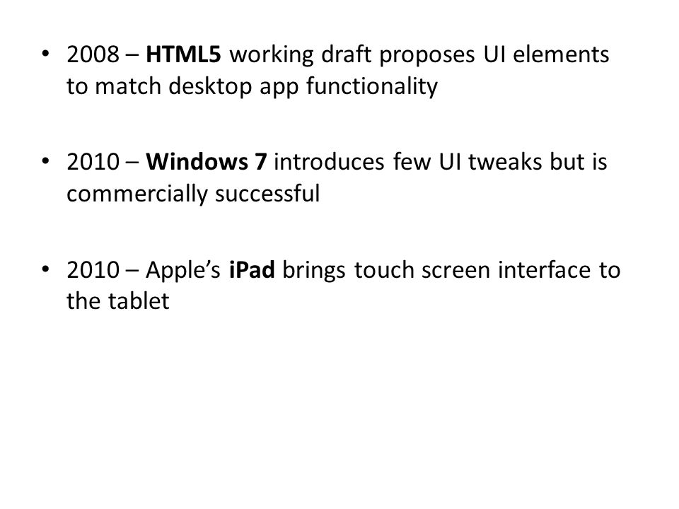 2008 – HTML5 working draft proposes UI elements to match desktop app functionality