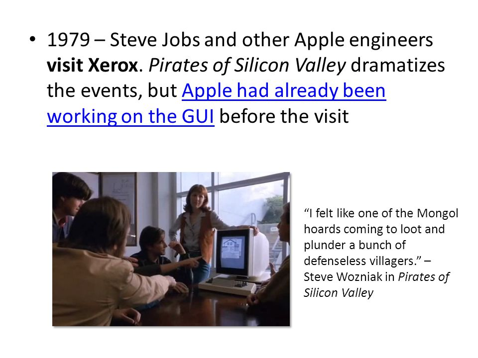 1979 – Steve Jobs and other Apple engineers visit Xerox