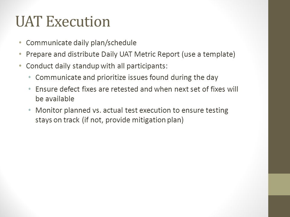UAT Execution Communicate daily plan/schedule