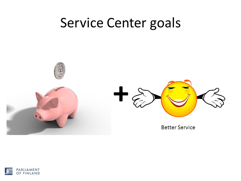 Service Center goals + Better Service