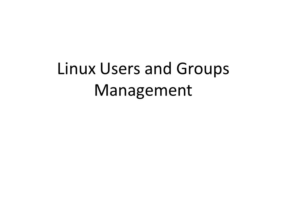 Linux Users and Groups Management