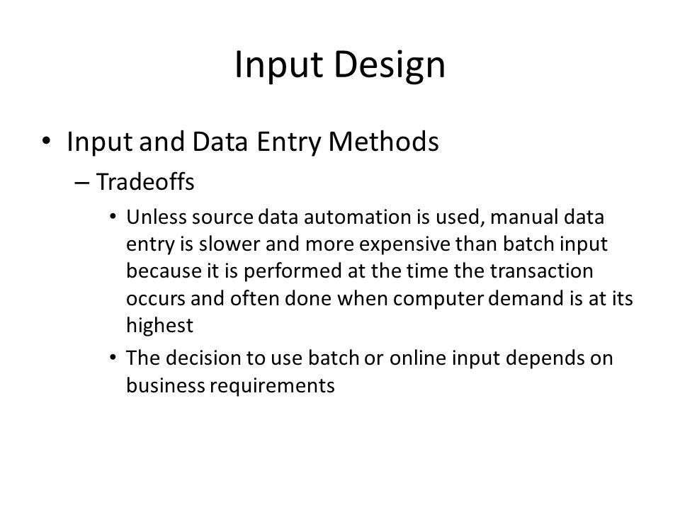 Input Design Input and Data Entry Methods Tradeoffs