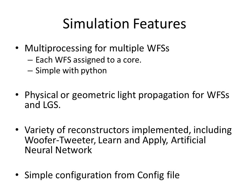 Simulation Features Multiprocessing for multiple WFSs