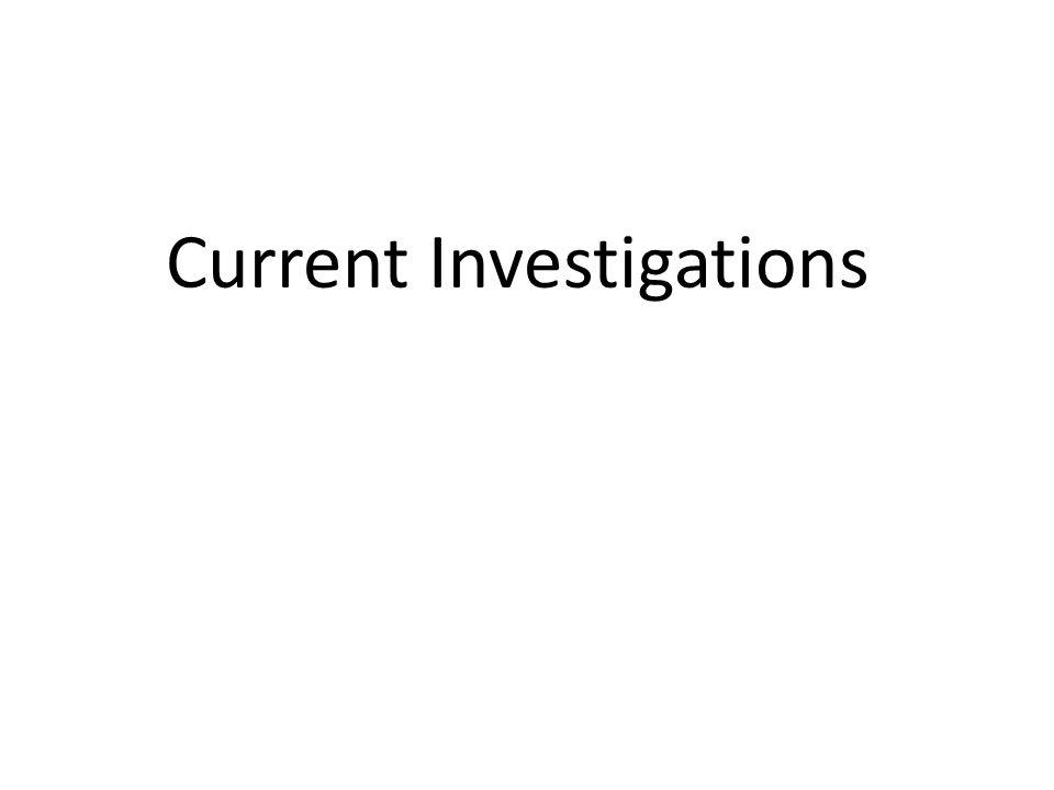 Current Investigations