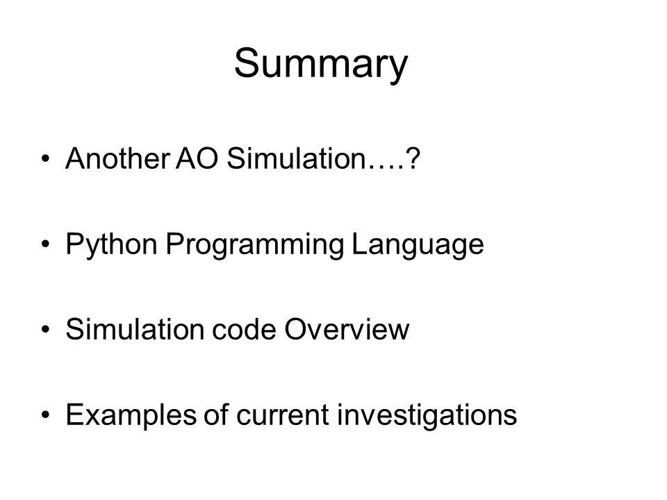 Summary Another AO Simulation…. Python Programming Language