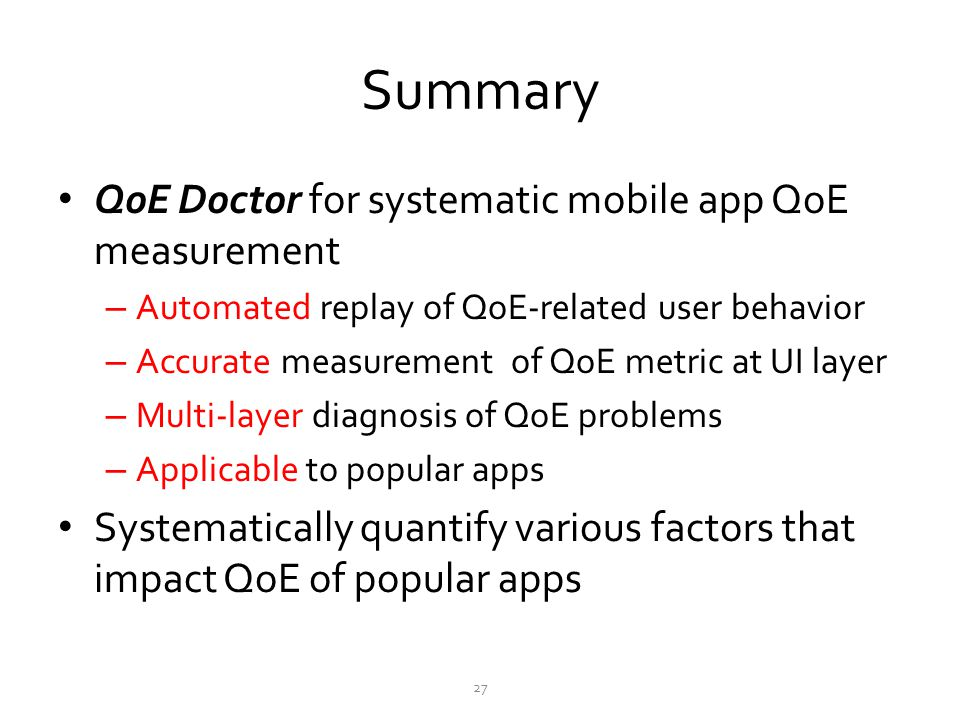 Summary QoE Doctor for systematic mobile app QoE measurement