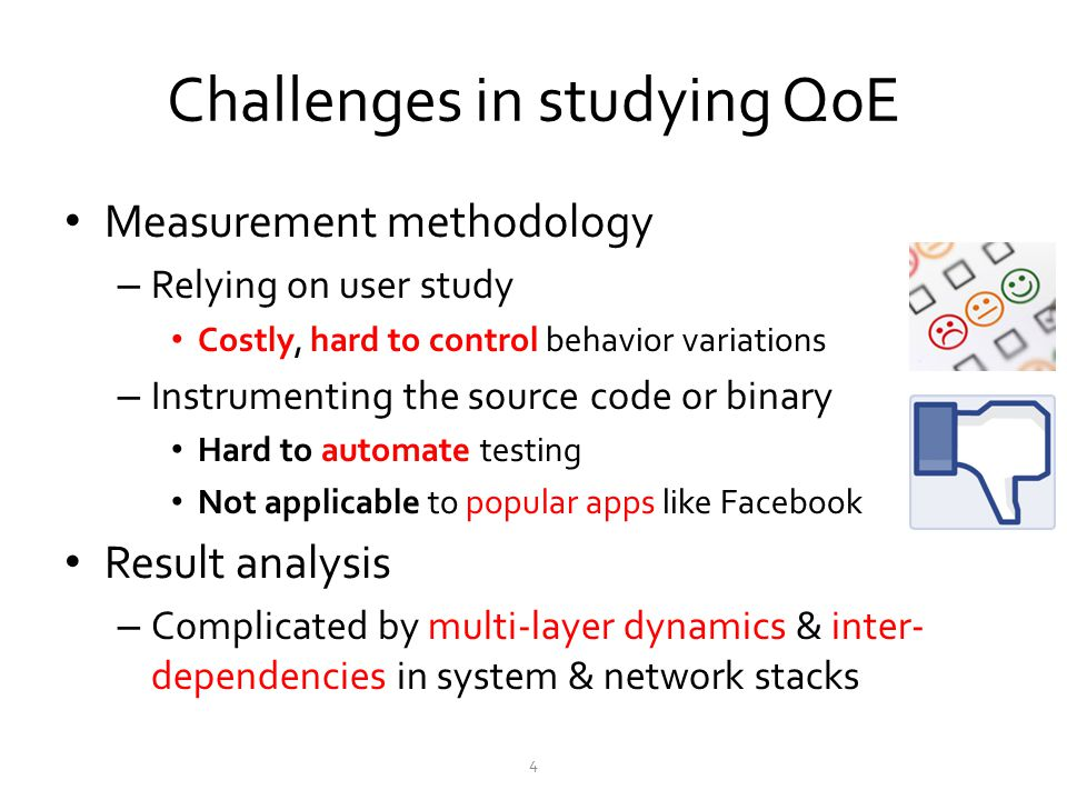 Challenges in studying QoE