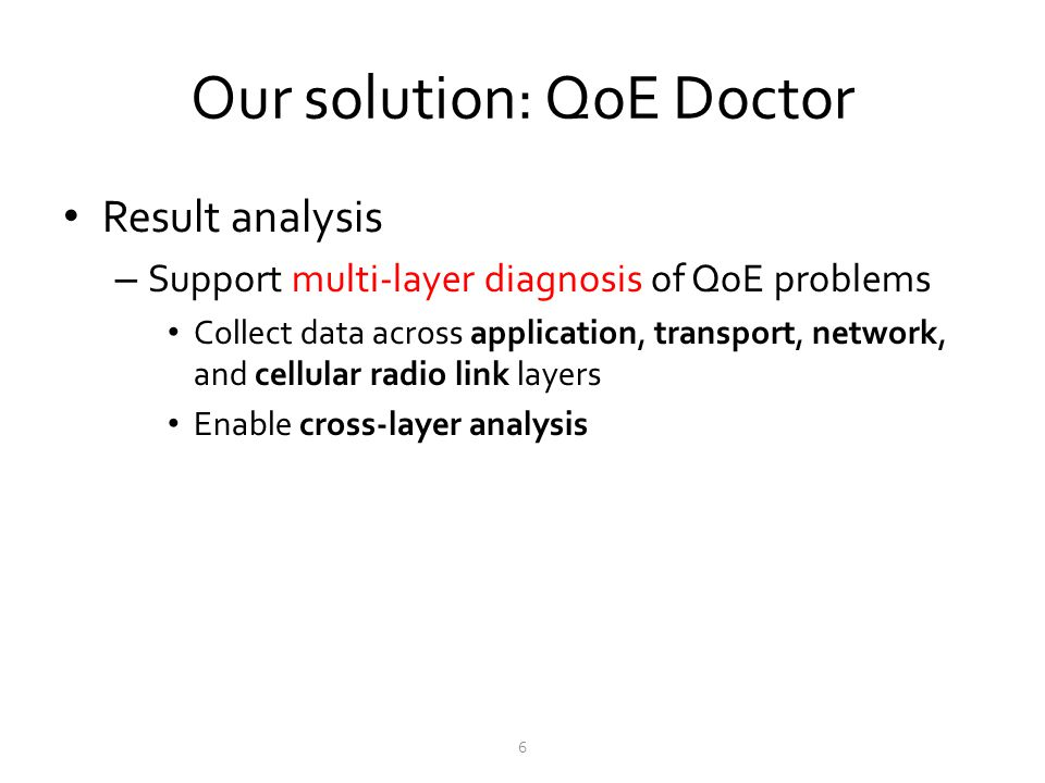 Our solution: QoE Doctor
