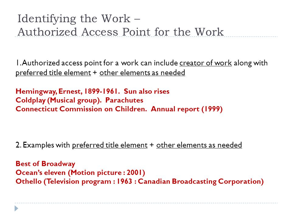 Identifying the Work – Authorized Access Point for the Work